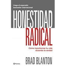 Honestidad radical. Transforma tu vida diciendo la verdad ((Fuera de colección))