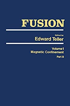 Fusion Part B: Magnetic Confinement Part B por Edward Teller