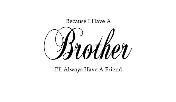 Wesellwallart Because I Have A Brotherwill Always Have Friend