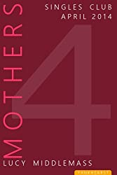 Mothers (The Pankhearst Singles Club Book 4)