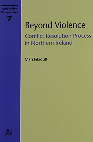 beyond-violence-conflict-resolution-process-in-northern-ireland-unu-policy-perspectives-by-mari-fitz