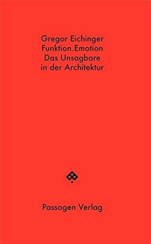 Funktion.Emotion: Das Unsagbare in der Architektur (Passagen Hefte)