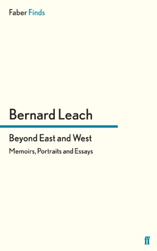 Beyond East and West: Memoirs, Portraits and Essays (English Edition)