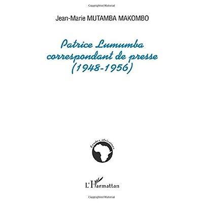 Patrice Lumumba correspondant de presse (1948-1956)