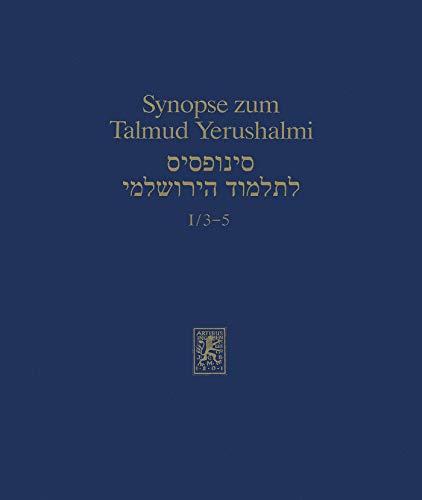 Synopse zum Talmud Yerushalmi: Band I/3-5: Ordnung Zera'im: Demai, Kil'ayim und Shevi'it (Texts and Studies in Ancient Judaism 33) - Talmud Kindle