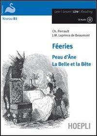 Féeries. Peau d'Ane-La Belle et la Bête. Con CD Audio
