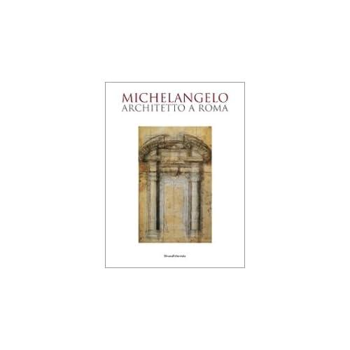 Michelangelo : Architetto a roma