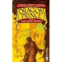 [Dragon Prince: Book I] (By: Rawn Melanie) [published: August, 1998]