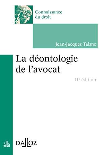 La déontologie de l'avocat - 11e éd. par  Jean-Jacques Taisne