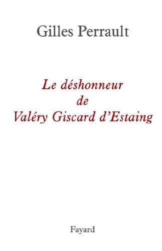 Le déshonneur de Valéry Giscard d'Estaing (D...