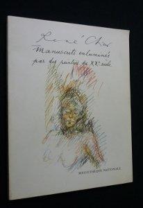 Ren Char - Manuscrits enlumins par des peintres du XX sicle: Exposition, Bibliothque nationale, Paris, 16 janvier-30 mars 1980