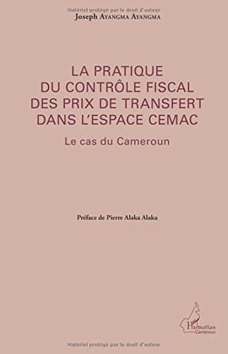 La pratique du contrôle fiscal des prix de transfert dans l'espace CEMAC