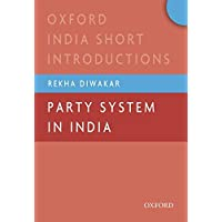 Party System in India (Oxford India Short Introductions Series)