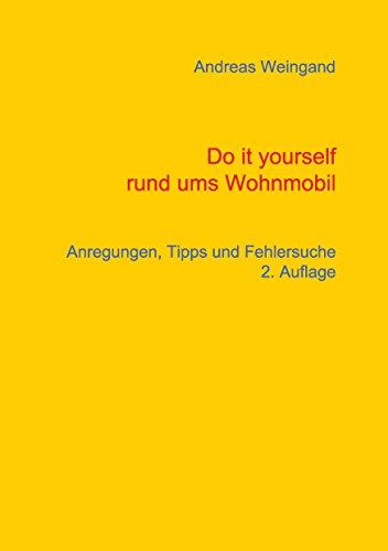 Do it yourself rund ums Wohnmobil: Anregungen, Tipps und Fehlersuche
