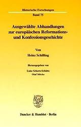 Ausgewählte Abhandlungen zur europäischen Reformations- und Konfessionsgeschichte.: Hrsg. von Luise Schorn-Schütte / Olaf Mörke. (Historische Forschungen)