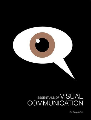 Essentials of Visual Communication by Bergstr?m, Bo published by Laurence King Publishers (2009)