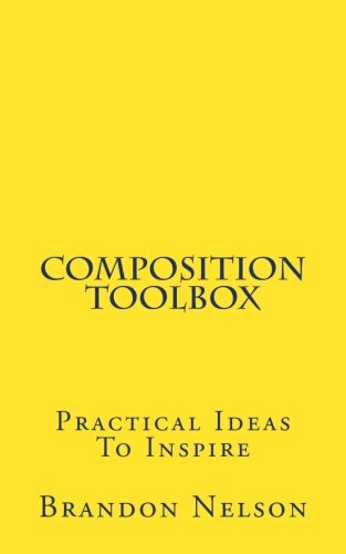 Composition Toolbox: Practical Ideas to Inspire