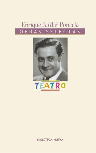 Teatro de Enrique Jardiel Poncela (Obras Completas/Selectas de Literatura) por Enrique Jardiel Poncela
