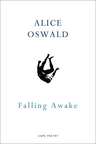Falling Awake (Memorial Von Alice Oswald)