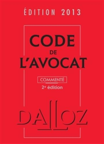 Code de l'avocat 2013, commenté - 2e éd. par Christophe Jamin