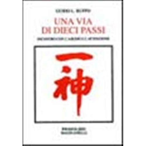 Una Via Di Dieci Passi. Incontro Con L'aikido E L'attenzione