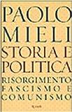 Storia e politica. Risorgimento, fascismo e comunismo