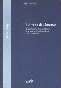 Le voci di Dionisio. Il dionisismo novecentesco e le trasposizioni musicali delle �Baccanti�