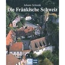 Die Fränkische Schweiz: Bilder einer Landschaft im Städtedreieck Forchheim-Bamberg-Bayreuth