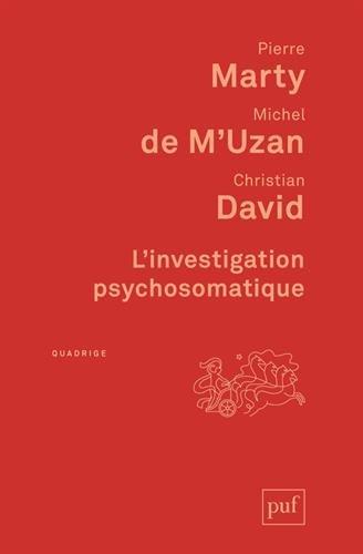 L'investigation psychosomatique par Pierre Marty, Michel de M'Uzan, Christian David
