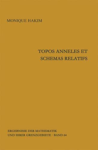Topos anneles et schemas relatifs (Ergebnisse der Mathematik und ihrer Grenzgebiete. 2. Folge, Band 64)