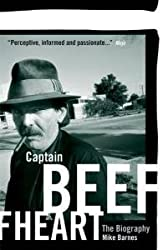 Captain Beefheart: The Biography - Revised Edition