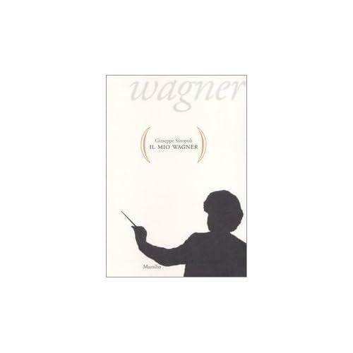 Il Mio Wagner