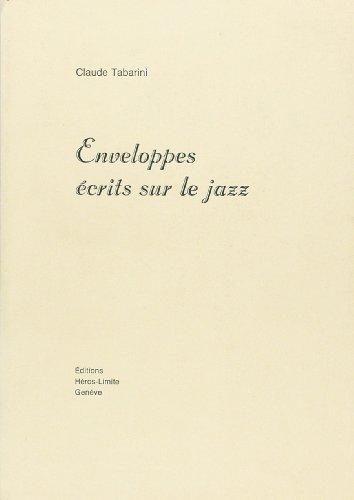 Enveloppes : Ecrits sur le jazz par Claude Tabarini