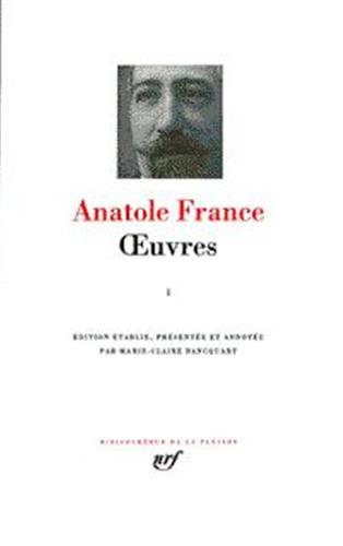 Anatole France : Oeuvres, tome II (Pleiade)