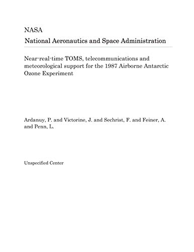 Near-real-time TOMS, telecommunications and meteorological support for the 1987 Airborne Antarctic Ozone Experiment -