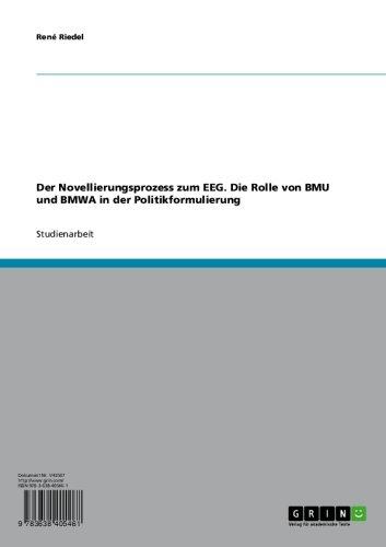 Der Novellierungsprozess zum EEG. Die Rolle von BMU und BMWA in der Politikformulierung (German Edition) por René Riedel