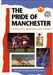 The Pride of Manchester: History of the Manchester Derby Matches