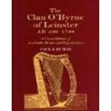The Clan O'Byrne of Leinster AD400-1700: A Compilation of Available Historical Information
