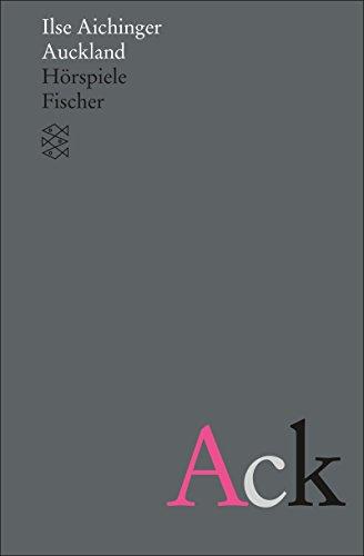Auckland: Hörspiele (Ilse Aichinger, Werke in acht Bänden (Taschenbuchausgabe))
