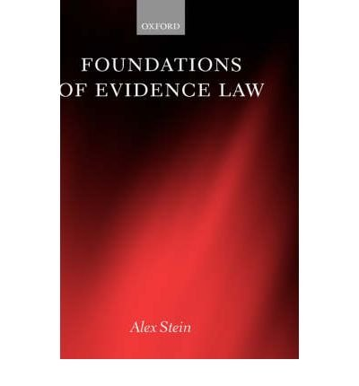 [(Foundations of Evidence Law )] [Author: Alex Stein] [Oct-2005]