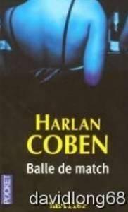 Balle de match : Texte intégral / Harlan Coben | Coben, Harlan. Auteur