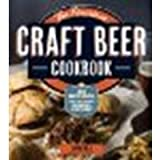 The American Craft Beer Cookbook: 155 Recipes from Your Favorite Brewpubs and Breweries by John Holl (2013) Paperback