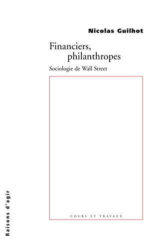 Financiers, philanthropes. Sociologie de Wall Street
