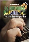 La chitarra brasiliana. Con CD Audio