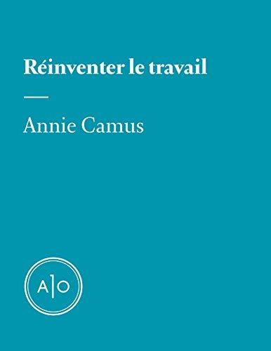 Réinventer le travail par Annie Camus