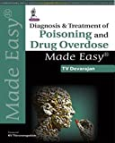 Diagnosis & Treatment Of Poisoning And Drug Overdose Made Easy