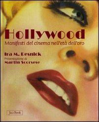 Hollywood. Manifesti del cinema nell'età dell'oro