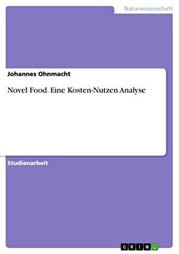 Novel Food. Eine Kosten-Nutzen Analyse (Lebensmittel Kosten)