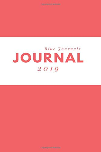 Journal 2019: Blank Line Daily Journal & Diary - 6
