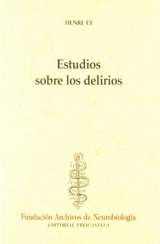 Estudios sobre los delirios (Historia y teoría de la psiquiatría I)